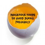 Dangerous Foods To Avoid During Pregnancy